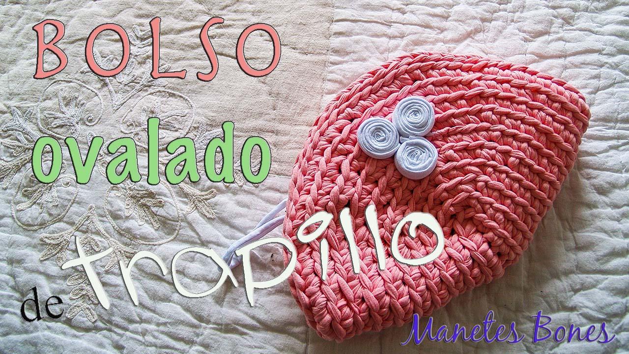 Bolsos de trapillo bolsos de trapillo ovalados for Bolsos de crochet de trapillo